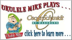UKULELE MIKE plays Oscar Schmidt Ukes